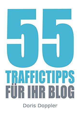 55 Traffictipps für Ihr Blog: Mehr Besucher gewinnen durch Blogmarketing