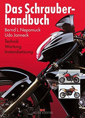 Das Schrauberhandbuch: Technik – Wartung – Instandsetzung