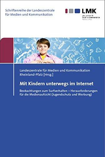 Mit Kindern unterwegs im Internet: Beobachtungen zum Surfverhalten – Herausforderungen für die Medienaufsicht (Jugendschutz und Werbung)