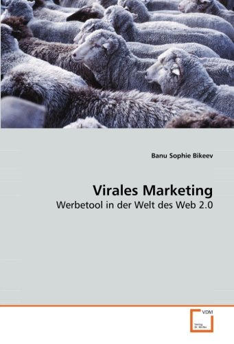 Virales Marketing: Werbetool in der Welt des Web 2.0
