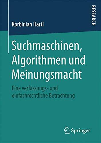 Suchmaschinen, Algorithmen und Meinungsmacht: Eine verfassungs- und einfachrechtliche Betrachtung
