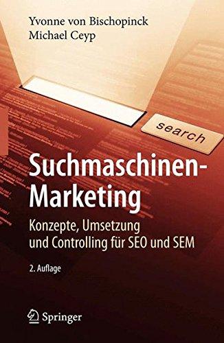 Suchmaschinen-Marketing: Konzepte, Umsetzung und Controlling für SEO und SEM