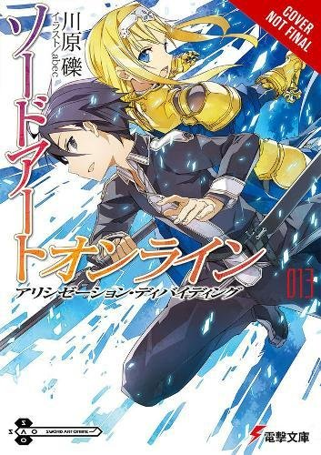 Sword Art Online, Vol. 13 (light novel): Alicization Dividing