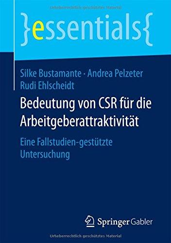 Bedeutung von CSR für die Arbeitgeberattraktivität: Eine Fallstudien-gestützte Untersuchung (essentials)
