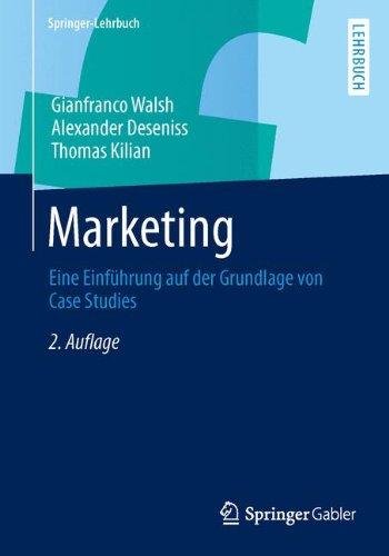 Marketing: Eine Einführung auf der Grundlage von Case Studies (Springer-Lehrbuch)