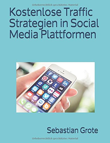 Kostenlose Traffic Strategien in Social Media Plattformen