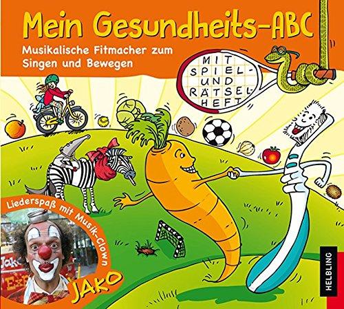 Mein Gesundheits-ABC. AudioCD: Musikalische Fitmacher zum Singen und Bewegen