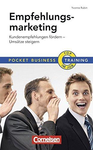 Empfehlungsmarketing: Kundenempfehlungen fördern – Umsätze steigern (Cornelsen Scriptor – Pocket Business)