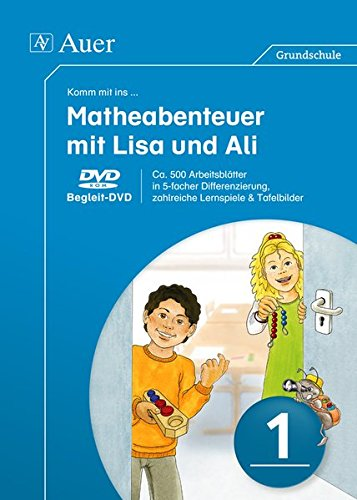Komm mit ins Matheabenteuer mit Lisa und Ali Kl. 1: Begleit-DVD: ca. 600 Arbeitsblätter in 5-facher Differenzierung, zahlreiche Lernspiele & Tafelbilder (1. Klasse)