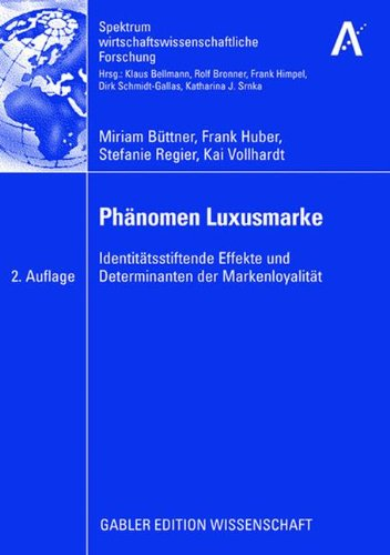 Phänomen Luxusmarke: Identitätsstiftende Effekte und Determinanten der Markenloyalität (Spektrum Wirtschaftswissenschaftliche Forschung) (German Edition)