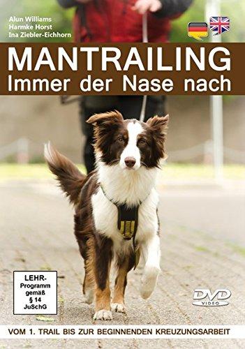 Mantrailing 1 - Immer der Nase nach: Vom 1. Trail bis zur beginnenden Kreuzungsarbeit